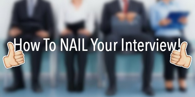 How To Nail Your Interview!